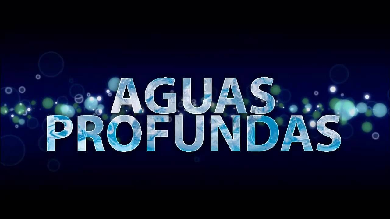 Aguas Profundas (letra) - Iglesia Cristiana Rey de Reyes/Marcos ...