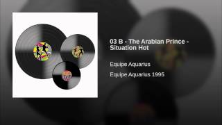 03 B - The Arabian Prince - Situation Hot