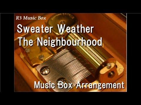 Sweater WeatherThe Neighbourhood  Box