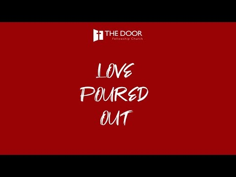 Love Poured Out Part 1