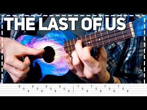 The Last Of Us Разбор на укулеле (табулатура)