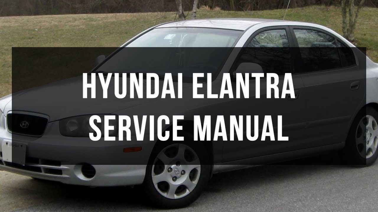 download hyundai elantra service manual youtube rh youtube com