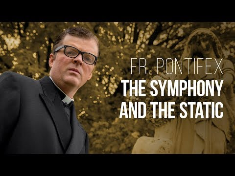 Fr. Pontifex - The Symphony and the Static