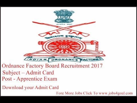 Ordnance Factory Board Recruitment 2017, Admit Card Of Apprentice, Download From Here