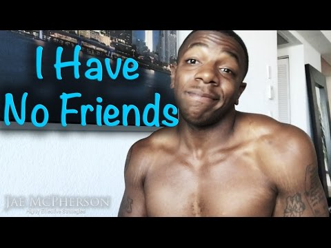 I Have No Friends (How To Handle Losing Friends When Trying To Better Yourself)