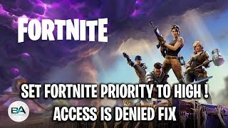How to Set Fortnite Priority to High - Access Denied Fix [ SEASON 8 ]