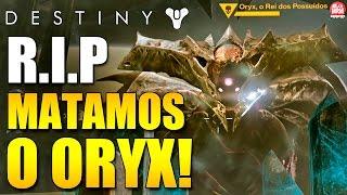Destiny TTK - MATANDO O ORYX Batalha Completa e LOOT [ A QUEDA DO REI ]