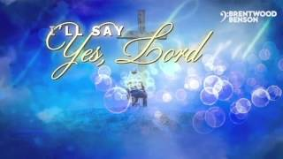 Download I'll Say Yes MP3 song and Music Video