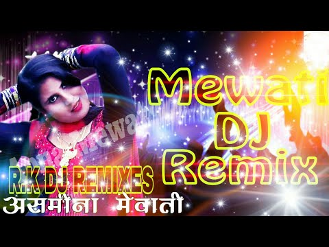 New Mewati song 2018 R.K DJ REMIXES