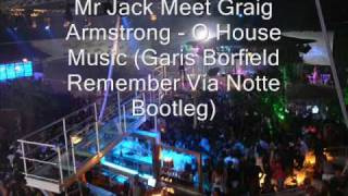 Mr Jack Meet Graig Armstrong - O House Music