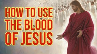 How to use the blood of Jesus (Plead & apply Christ blood - Powerful) ✅