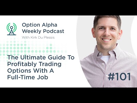 The Ultimate Guide To Profitably Trading Options With A Full Time Job - Show #101
