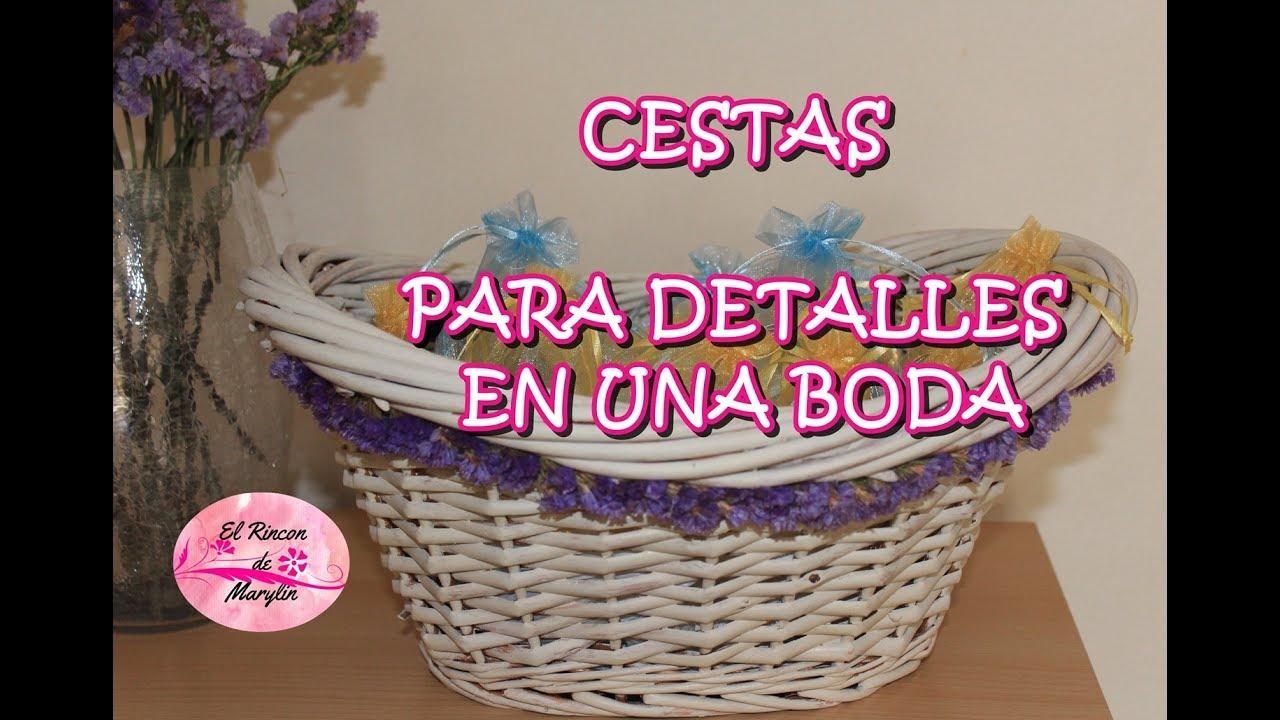 Cesta decorada para los detalles de mujer en mi boda youtube for Decoracion de cestas