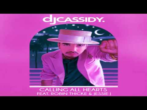 DJ Cassidy - Calling All Hearts ft. Robin Thicke, Jessie J . (Remix Version)