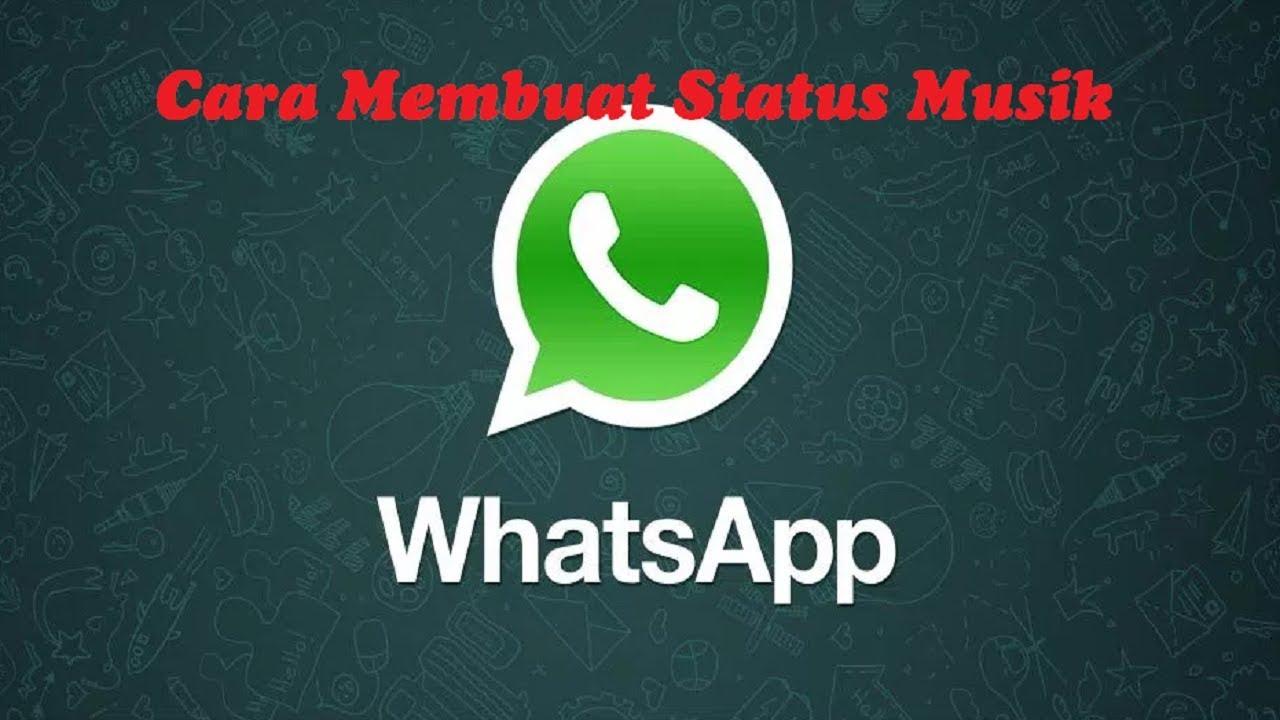 Cara Membuat Status Musik Atau Mp3 Di Whatsapp Youtube