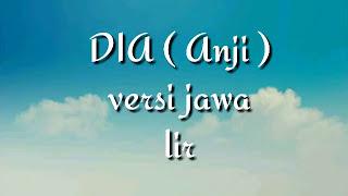Download lagu Dia ( Anji ) versi jawa ( lirik & cover )