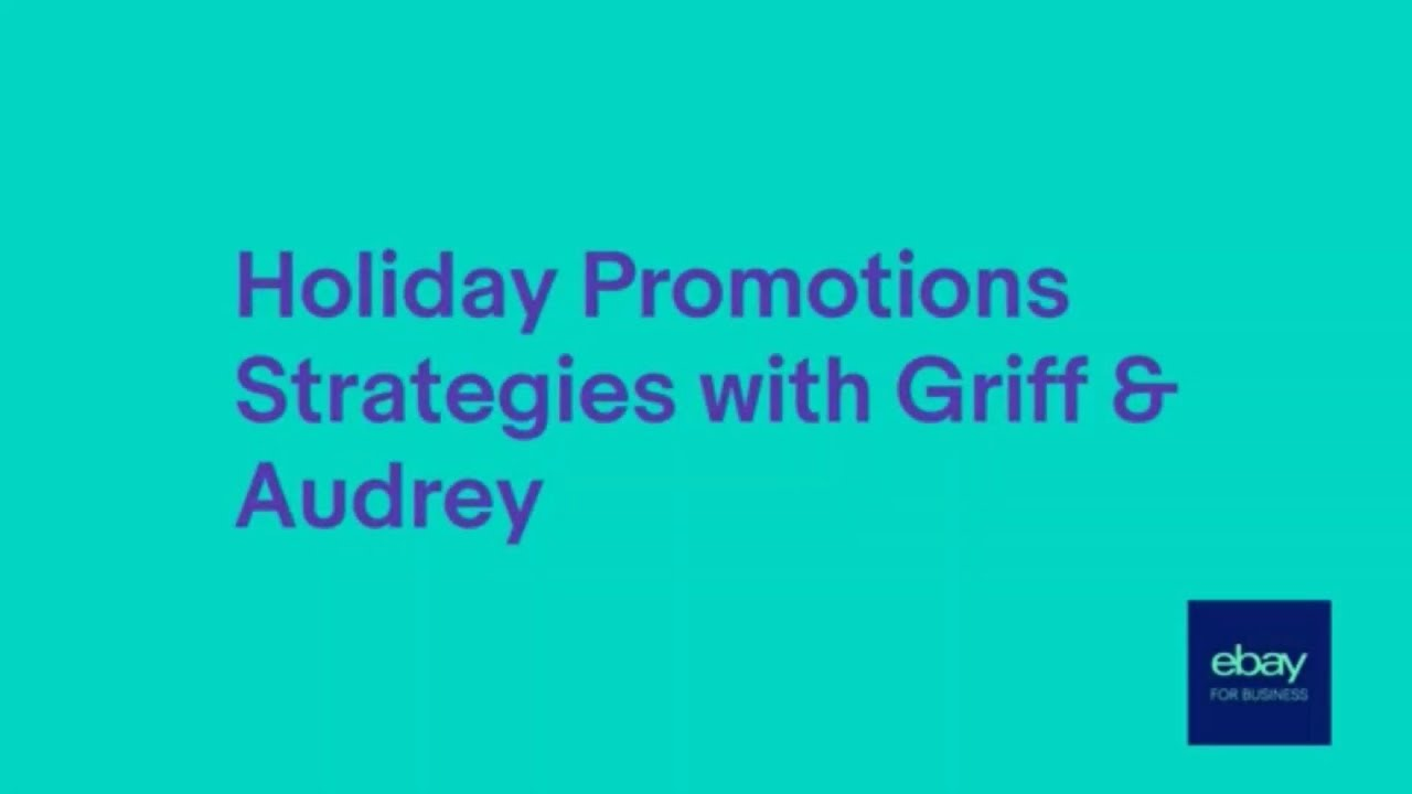 Ebay Holiday Promotions Strategies With Griff Audrey Youtube