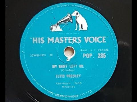 Elvis Presley 'My Baby Left Me' 1956 78 rpm