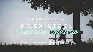 No Existe el Cristiano Solitario - Juan Manuel Vaz
