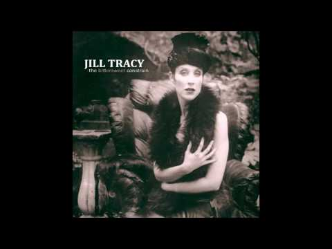 Jill Tracy - The Bittersweet Constrain [FULL ALBUM]