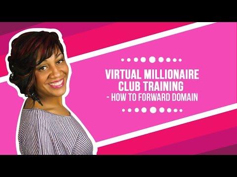Virtual Millionaire Club Training - How To Forward Domain
