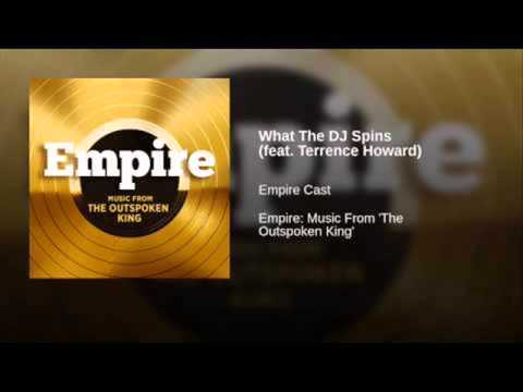 Empire - What The DJ Spins (Feat. Terrence Howard)