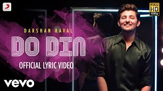 Do Din - Official Lyric Video | Darshan Raval | Latest Dance Hit 2018