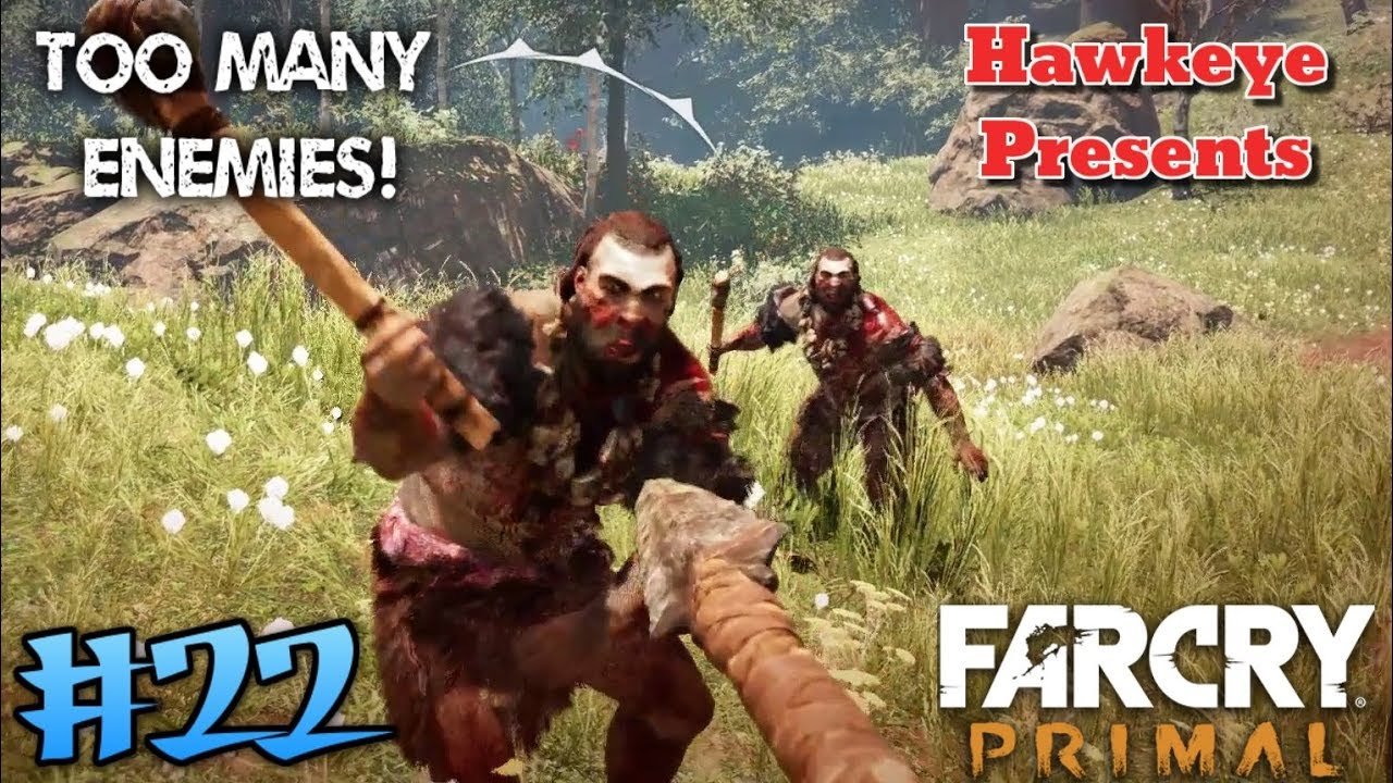 Far Cry Primal 22 Too Many Enemies Youtube