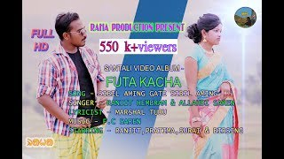 NEW SANTALI 2018 OFFICIAL  FULL HD VIDEO  ALBUM - FUTA KACHHA *  SONG - SIBIL AMING GATE