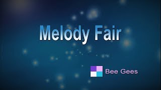 Melody Fair ♦ Bee Gees ♦ Karaoke ♦ Instrumental ♦ Cover Song