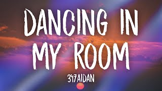Download 347aidan - Dancing In My Room (Lyrics) | i been dancing in my room swaying my feet