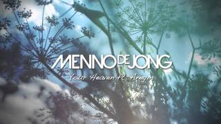 Menno de Jong ft. Aneym - Your Heaven