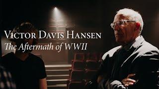 Victor Davis Hansen | The Aftermath of World War II