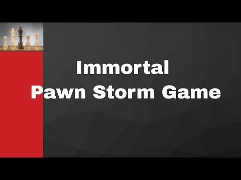The Immortal Pawn Storm Game