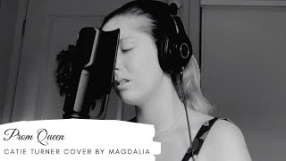 Prom Queen - Catie Turner Cover - Magdalia