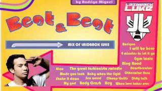 Beat & Beat (Laidback Luke Special Mix) - Mixed by Rodrigo Miguel