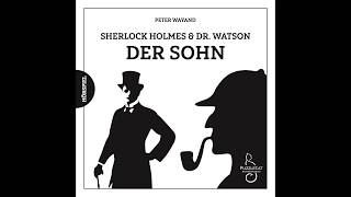 Sherlock Holmes & Dr  Watson: Der Sohn (Hörspiel komplett, Dezember 2017)