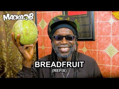 Macka B's Wha Me Eat Wednesdays 'Breadfruit' (REFIX)