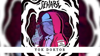 Sehabe - Yok Doktor (Official Audio)