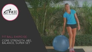 Fit Ball Exercise, Core Strength, Abs, Balance, Super-set