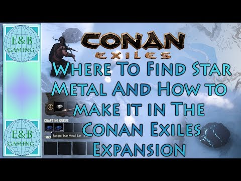 Conan Exiles - STAR METAL - Where to Find, How To Mine And Smelt, and More !