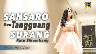 Ratu Sikumbang - Sansaro Den Tangguang Surang [Lagu Minang Terbaru 2019] Official Music Video