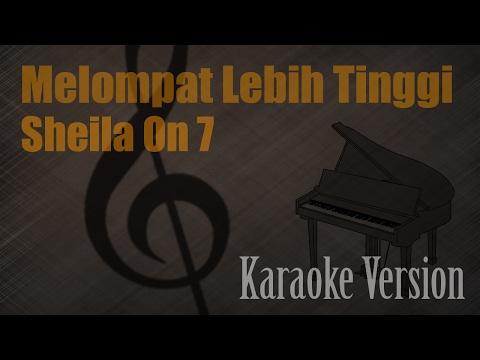 Sheila On 7 - Melompat Lebih Tinggi Karaoke Version | Ayjeeme Karaoke