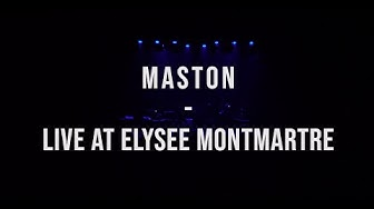 Maston (With l'Eclair) - Live at Elysee Montmartre (Full Concert)