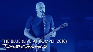David Gilmour - The Blue (Live At Pompeii)