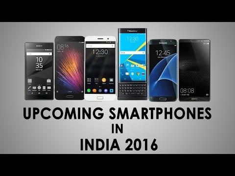 Top 10 Upcoming Smartphones in INDIA 2016