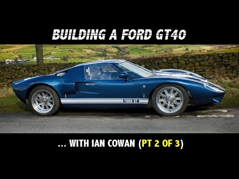 Building a Ford GT40 (part 2 of 3)