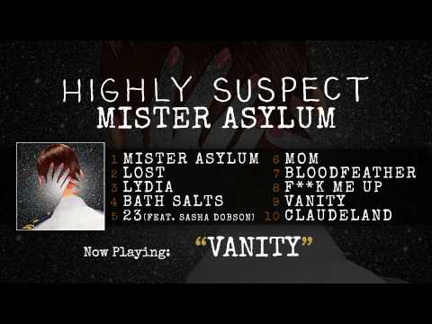 Highly Suspect - Vanity [Audio Only]