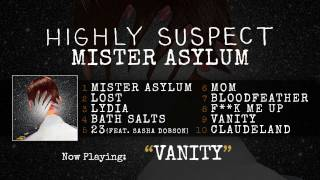 Highly Suspect - Vanity [Audio Only] thumbnail