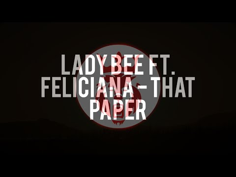 Lady Bee ft. Feliciana - That Paper
